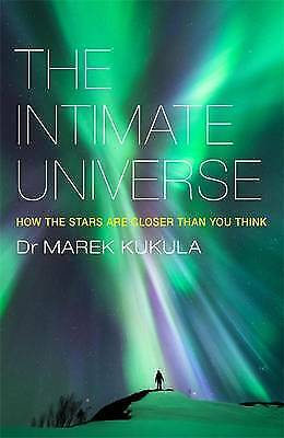 The Intimate Universe: How the stars are closer , Kukula, Marek, New