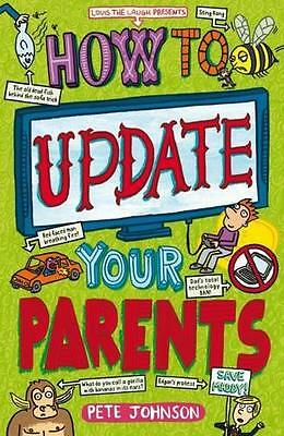 How to Update Your Parents, Pete Johnson | Paperback Book | 9781782701729 | NEW