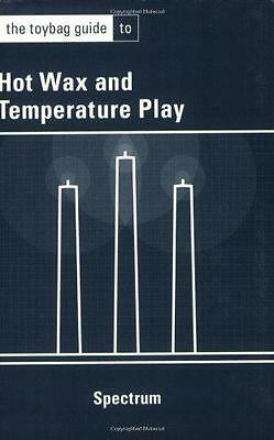 The Toybag Guide to Hot Wax & Temperature Play, Spectrum   Paperback Book   9781