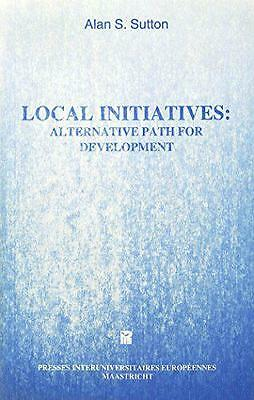 Local Initiatives: Alternative Path for Development (Travail Socit Work Society)