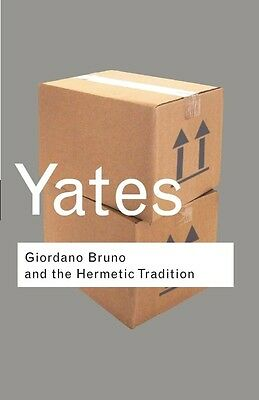 Giordano Bruno and the Hermetic Tradition by Frances A. Yates Paperback Book (En