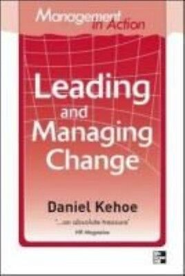 Management in Action: Leading and Managing Change by Daniel Kehoe Paperback Book
