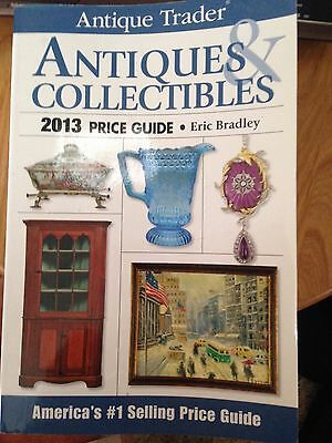 ANTIQUE TRADER ANTIQUEs & COLLECTIBLES 2013 PRICE GUIDE
