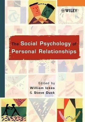 The Social Psychology of Personal Relationships by William Ickes Paperback Book
