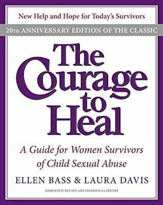The Courage to Heal: A Guide for Women Survivors of Child Sexual Abuse-Ellen Bas