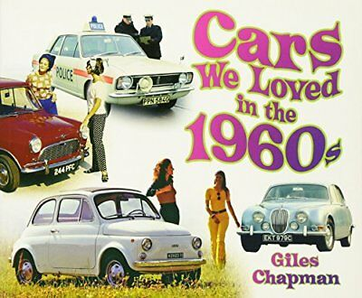 Cars We Loved in The 1960s-Giles Chapman
