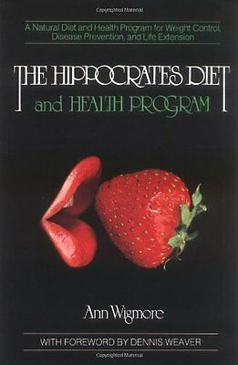 The Hippocrates Diet and Health Programme-Ann Wigmore, Dennis Weaver