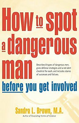 How to Spot a Dangerous Man Before You Get Involved-Sandra Brown