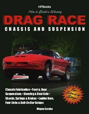 How to Build a Winning Drag Race Chassis and Suspension-Wayne Scraba