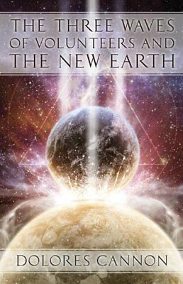 The Three Waves of Volunteers and the New Earth-Dolores Cannon