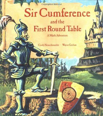 Sir Cumference and the First Round Table (A Math Adventure)-Cindy Neuschwander,