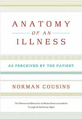 Anatomy of an Illness as Perceived by the Patient-Norman Cousins