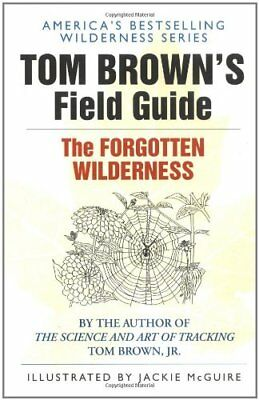 The Forgotten Wilderness: Tom Brown's Field Guide-Tom Brown