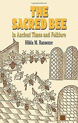 The Sacred Bee in Ancient Times and-Hilda M Ransome