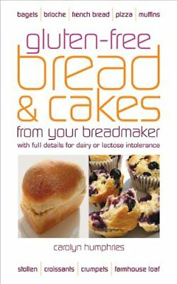 Gluten-Free Bread & Cakes from Your Breadmaker (Real Food)-Carolyn Humphries