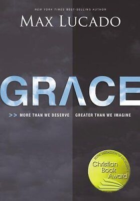Grace: More Than We Deserve, Greater Than We Imagine-Max Lucado