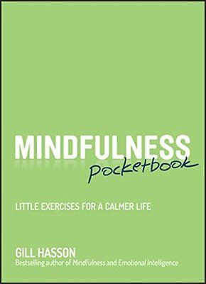 Mindfulness Pocketbook: Little Exercises for a Calmer Life-Gill Hasson