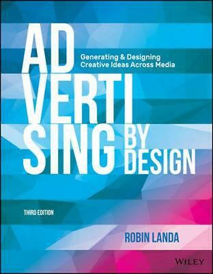 Advertising by Design: Generating and Designing Creative Ideas Across Media, Thi