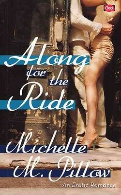Along for the Ride by Michelle M. Pillow Paperback Book (English)