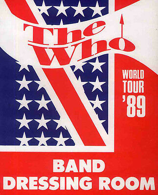 The Who Repro 1989 World Tour Band Dressing Room Sign Poster Sticker .not Cd Dvd
