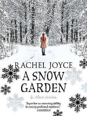 A Snow Garden and Other Stories by Rachel Joyce (Hardback, 2015)