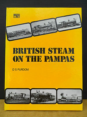 'british Steam On The Pampas'- D S Purdom. - The Buenos Aires Great Southern Rly