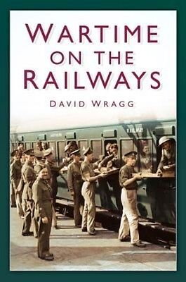 Wartime on the Railways by David Wragg Paperback Book (English)