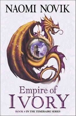 Empire of Ivory (the Temeraire Series, Book 4) by Naomi Novik Paperback Book (En