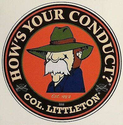HOW'S YOUR CONDUCT? COL LITTLETON Est 1987 Decal ( Man cave / Truck / Gun Safe )