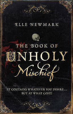The Book of Unholy Mischief by Elle Newmark (Paperback, 2009)