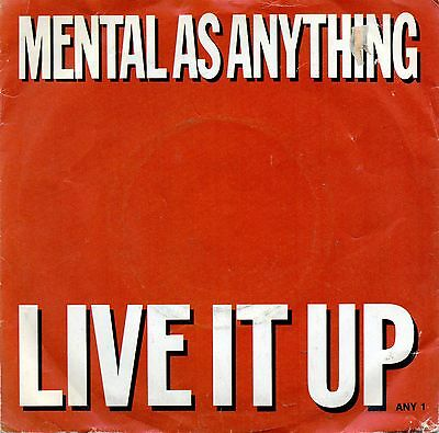 """Mental As Anything      Live It Up / Good Friday       7"""" Single"""