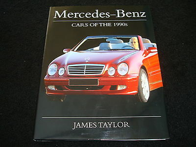 MERCEDES-BENZ CARS OF THE 1990s BY JAMES TAYLOR NEW A, C, S, M CLASS, SL