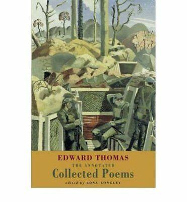 The Annotated Collected Poems by Thomas, Edward ( Author )  Paperback