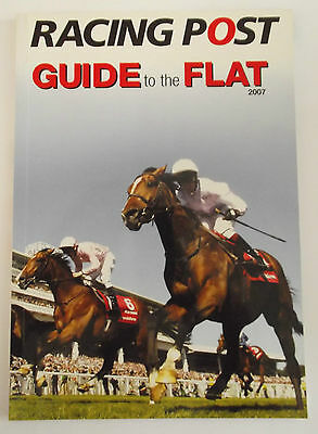 Racing Post Guide to the Flat 2007 - Flat Horse Racing Betting Book