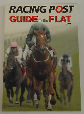 Racing Post Guide to the Flat 2009 - Flat Horse Racing Betting