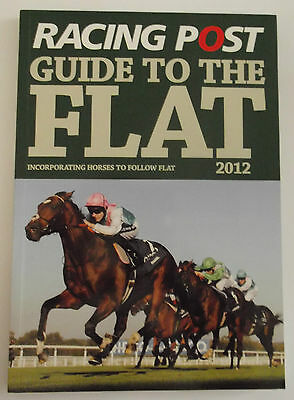 Racing Post Guide to the Flat 2012 - Flat Horse Racing Betting
