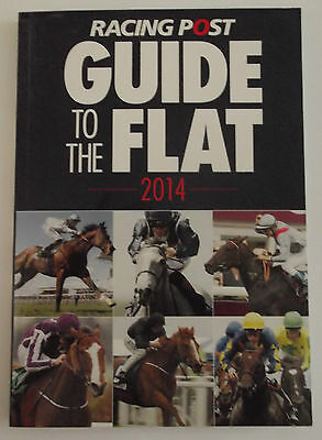 Racing Post Guide to the Flat 2014 - Flat Horse Racing Betting Book