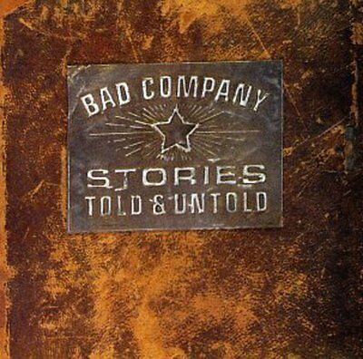 Bad Company - Stories Told & Untold [New CD]