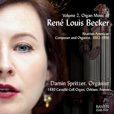 Pipe Organ Music of René Louis Becker, Vol. 2, Damin Spritzer, organist