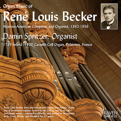 Pipe Organ Music of René Louis Becker, Vol. 1, Damin Spritzer, organist