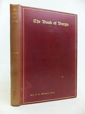 THE BOOK OF BURGIE - Murray, James G..
