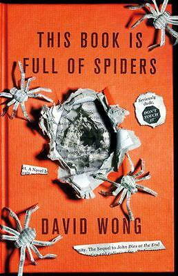 This Book Is Full Of Spiders: Seriously Dude Dont Touch It, David Wong | Paperba