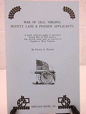 War of 1812 : Virginia Bounty Land & Pension Applicants Genealogy Research Book