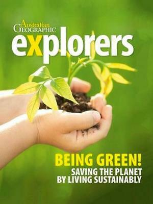 Explorers: Being Green: Saving the Planet by Living Sustainably by Lauren Smith