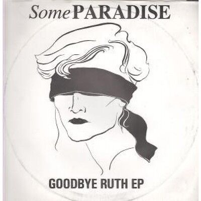 "SOME PARADISE Goodbye Ruth EP 12"" VINYL 4 Track B/W What Is The Sense, Alizon"