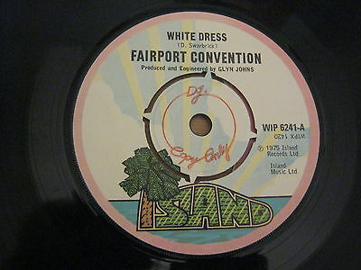 Fairport Convention single - White Dress/Tears, Island 1975 - Excellent cond