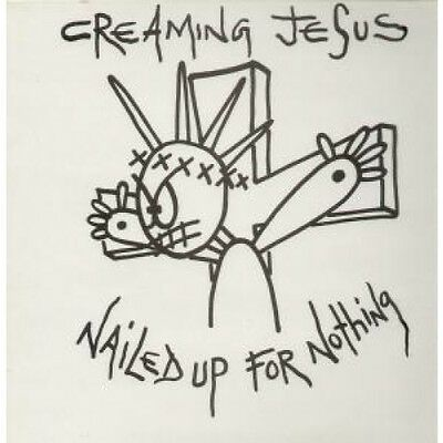 "CREAMING JESUS Nailed Up For Nothing 12"" VINYL 3 Track Featuring Barbecue"