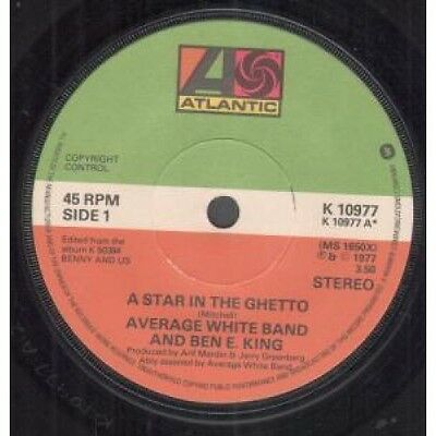 "AVERAGE WHITE BAND AND BEN E KING A Star In The Ghetto 7"" VINYL B/w Keepin' It"