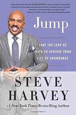 Jump Take the Leap of Faith to Achieve Your Life of Abundance by Steve Harvey