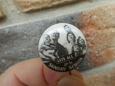 """Vintage """"LET'S ALL GO TO SUNDAY SCHOOL"""" BUTTON BADGE!"""